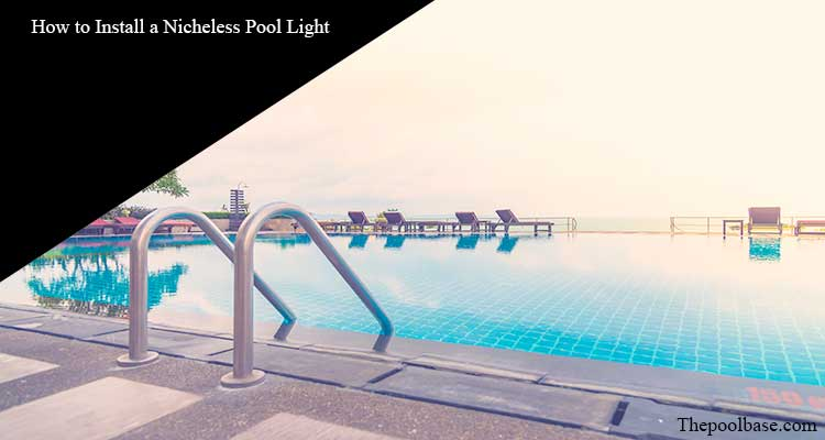 How to Install a Nicheless Pool Light